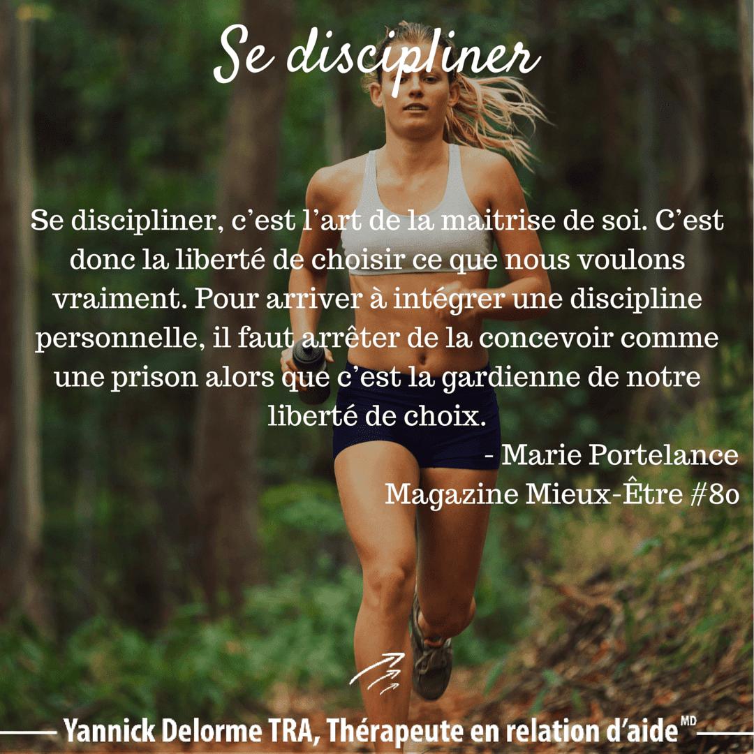 Se discipliner, c'est l'art de la maitrise de soi. Yannick Delorme TRA, Thérapeute en relation d'aide